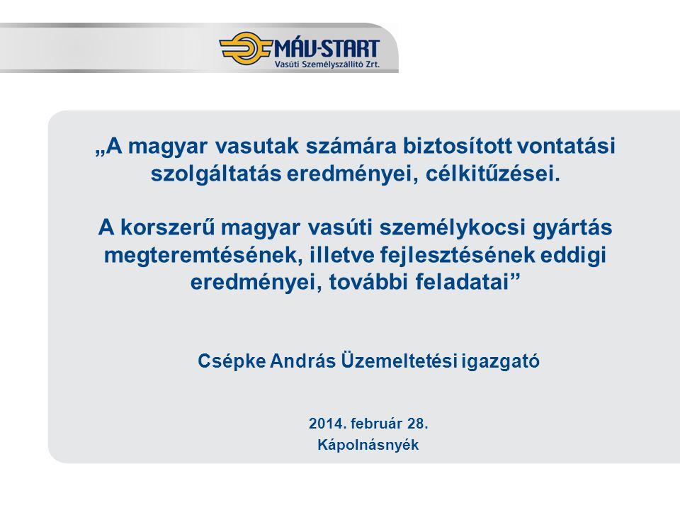 """Csépke András Üzemeltetési igazgató """"A magyar vasutak számára biztosított vontatási szolgáltatás eredményei, célkitűzései. A korszerű magyar vasúti sz"""