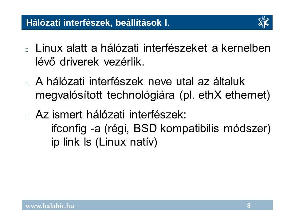 19 www.balabit.hu Lehetséges problémák és felismerésük IP cím ütközés nincs vagy csak egyirányú IP forgalom van hol megy, hol nem megy … az ARP cache-ben az adott IP-hez letárolt MAC cím változik, annak függvényében, hogy ki válaszolt utoljára ARP kérésre (arp -n) Hálózati kártya csere után nem működik a forgalom bizonyos eszközök hosszú időn keresztül tárolják az IP->MAC megfeleltetést, így egy kártyacsere esetén nem veszik rögtön észre a megváltozott MAC címet.