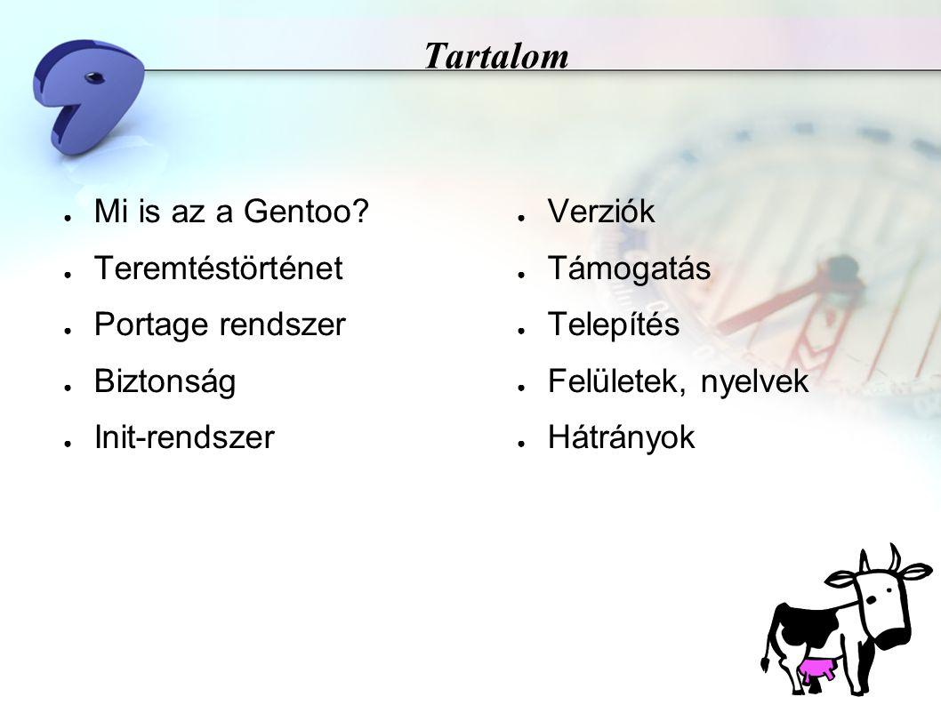 Tartalom ● Mi is az a Gentoo.