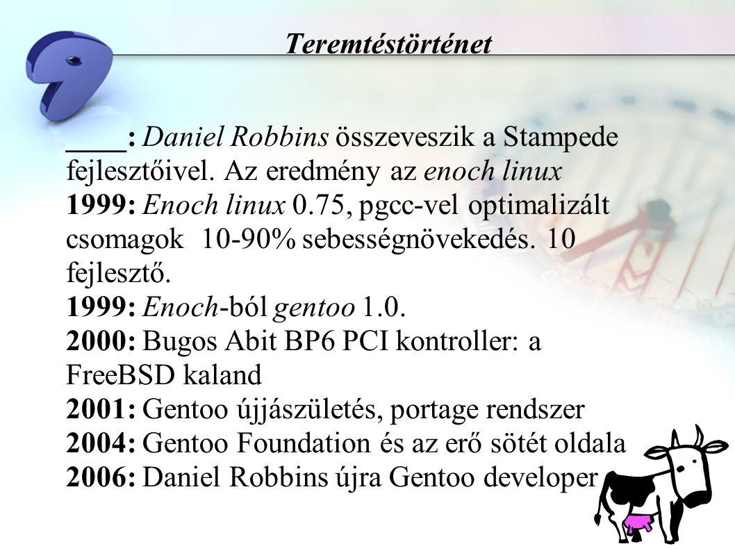 Portage rendszer Gentoo package management rendszer ● Python, Bash és shelltools kód ● ~40k sornyi kód ● nagymértékben portolható ● minimálisan dokumentált ● easy to hack, easy to break ● ~10000 különböző csomag