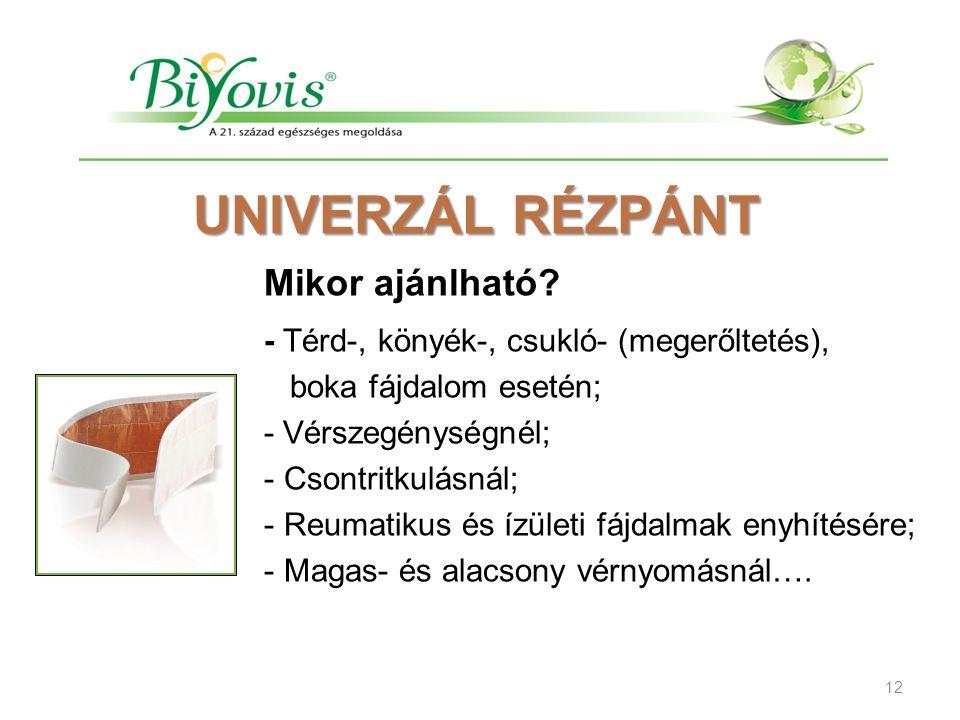 UNIVERZÁL RÉZPÁNT Mikor ajánlható? - Térd-, könyék-, csukló- (megerőltetés), boka fájdalom esetén; - Vérszegénységnél; - Csontritkulásnál; - Reumatiku