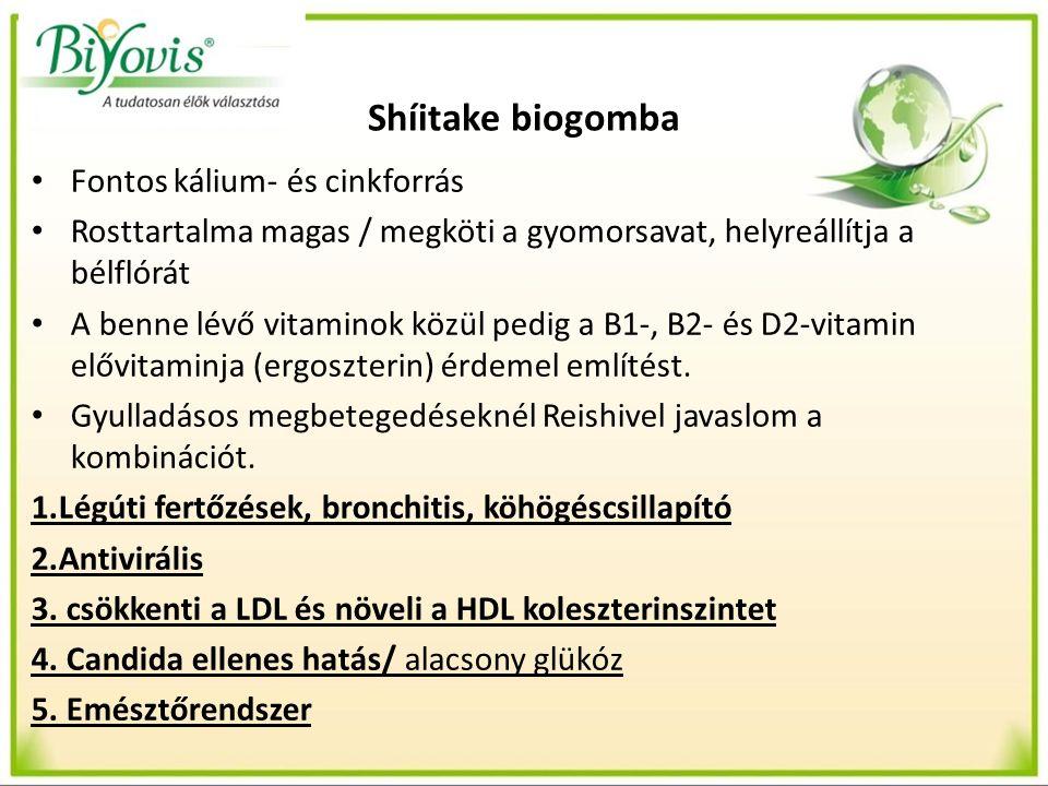 Shíitake biogomba Fontos kálium- és cinkforrás Rosttartalma magas / megköti a gyomorsavat, helyreállítja a bélflórát A benne lévő vitaminok közül pedig a B1-, B2- és D2-vitamin elővitaminja (ergoszterin) érdemel említést.