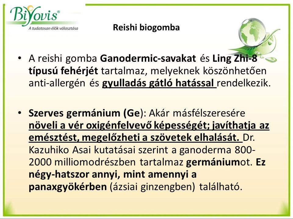 Reishi biogomba A reishi gomba Ganodermic-savakat és Ling Zhi-8 típusú fehérjét tartalmaz, melyeknek köszönhetően anti-allergén és gyulladás gátló hatással rendelkezik.