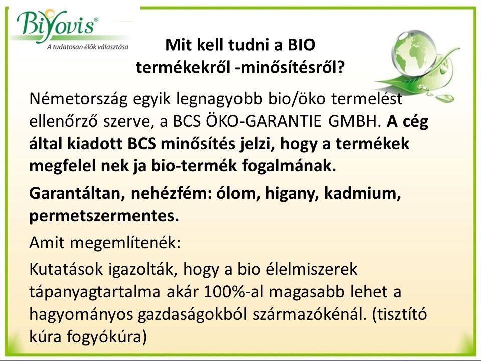 Mit kell tudni a BIO termékekről -minősítésről? Németország egyik legnagyobb bio/öko termelést ellenőrző szerve, a BCS ÖKO-GARANTIE GMBH. A cég által
