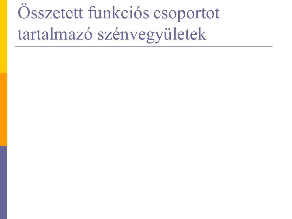 Összetett funkciós csoportot tartalmazó szénvegyületek