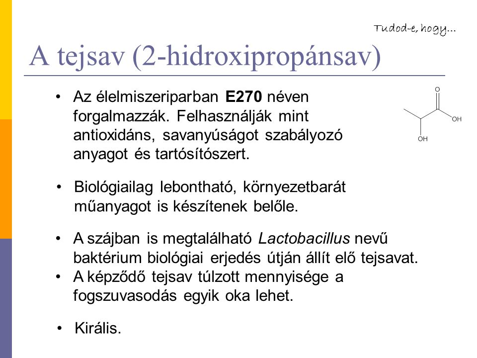 A tejsav (2-hidroxipropánsav) Királis.