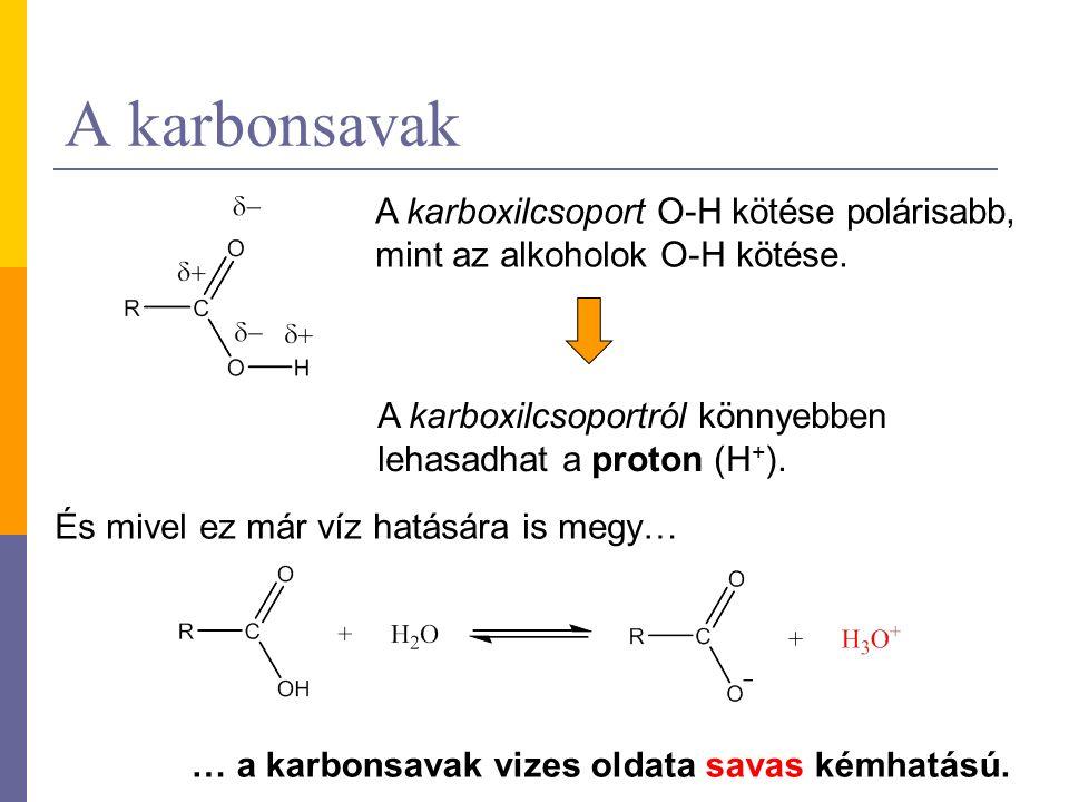 Fontosabb alkánsavak Hangyasav (metánsav) Kémiai tulajdonságai Adja az ezüsttükör-próbát: HCOOH + 2 Ag + + 2 OH - = CO 2 + 2 Ag + 2H 2 O A hangyasavból tömény kénsav hatására szén-monoxid képződik: HCOOHCO + H 2 O cc.