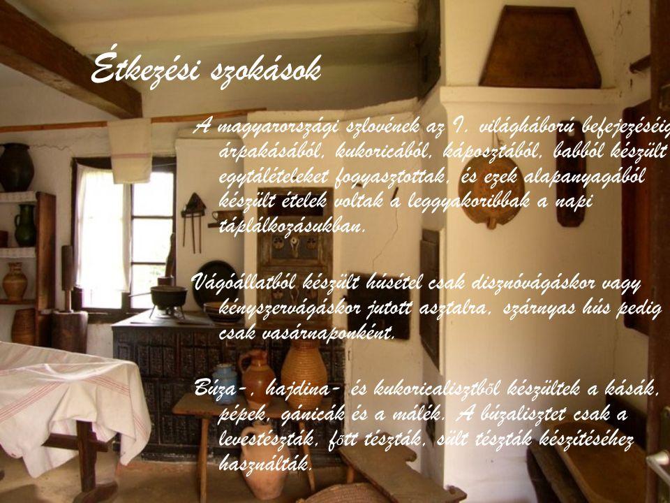 Étkezési szokások A magyarországi szlovének az I.