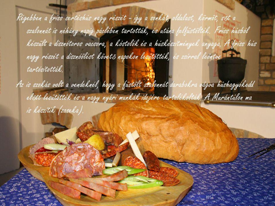 Régebben a friss sertéshús nagy részét - így a sonkát, oldalast, körmöt, s ő t a szalonnát is néhány napig páclében tartották, és utána felfüstölték.
