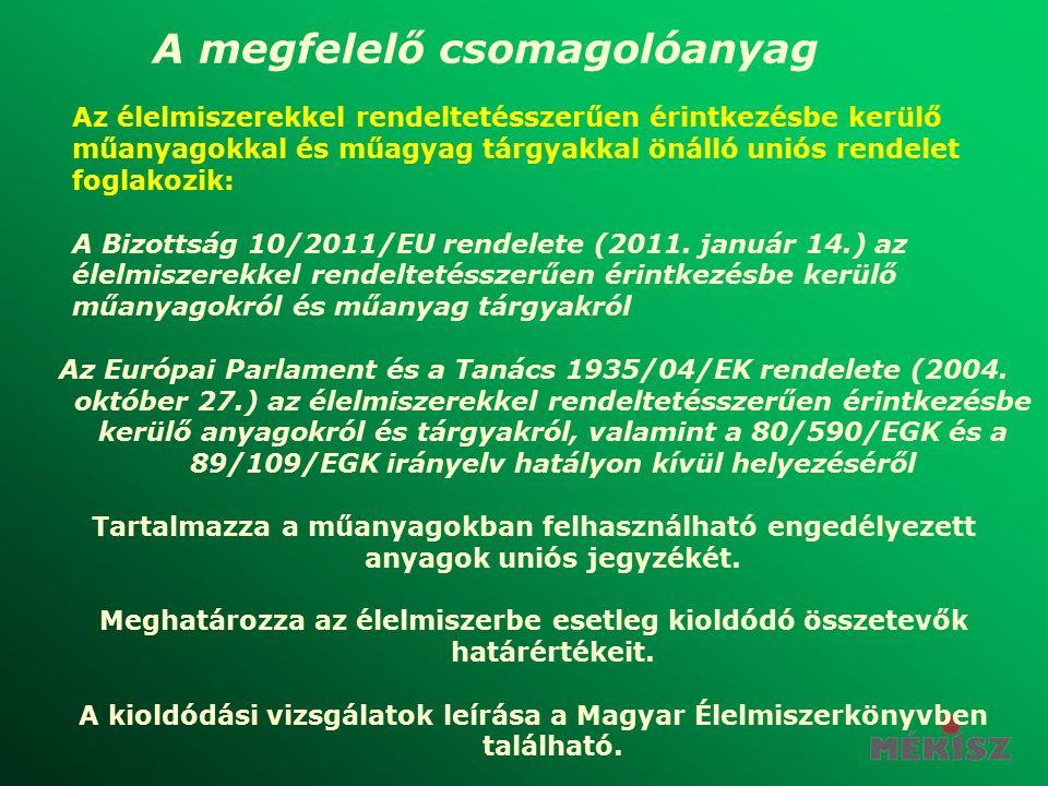 Az élelmiszerekkel rendeltetésszerűen érintkezésbe kerülő műanyagokkal és műagyag tárgyakkal önálló uniós rendelet foglakozik: A Bizottság 10/2011/EU rendelete (2011.