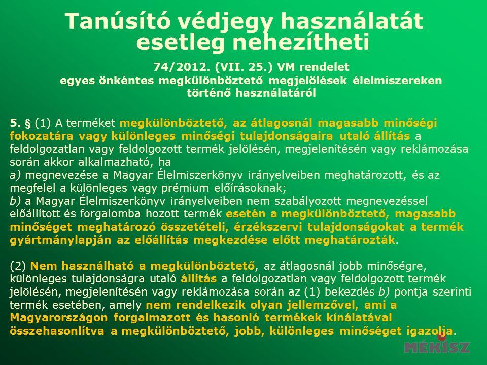 Tanúsító védjegy használatát esetleg nehezítheti 74/2012.
