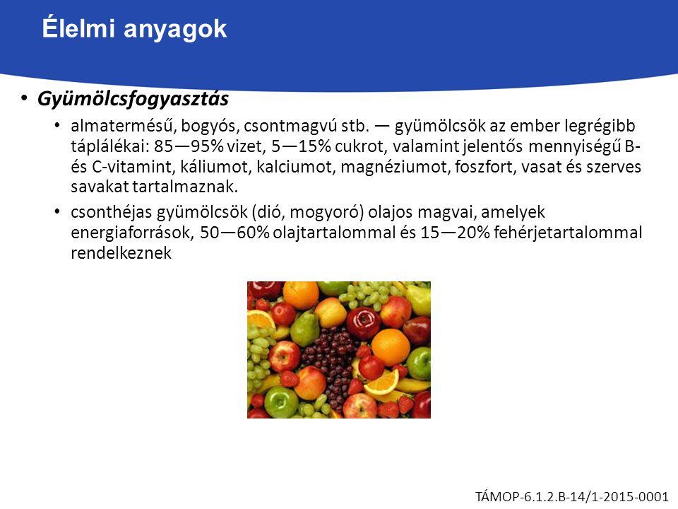 Élelmi anyagok Gyümölcsfogyasztás almatermésű, bogyós, csontmagvú stb.