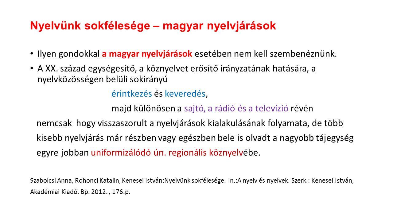 Ilyen gondokkal a magyar nyelvjárások esetében nem kell szembenéznünk.