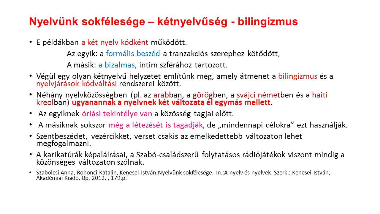E példákban a két nyelv kódként működött.