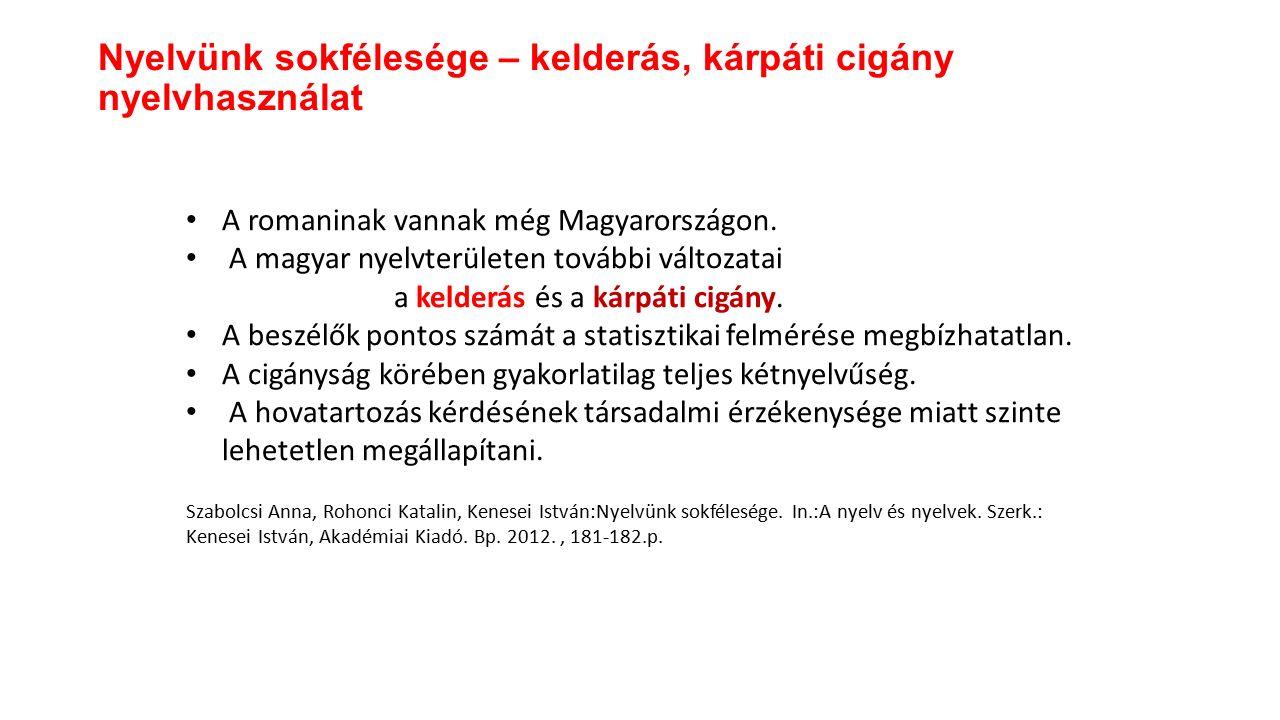 A romaninak vannak még Magyarországon.
