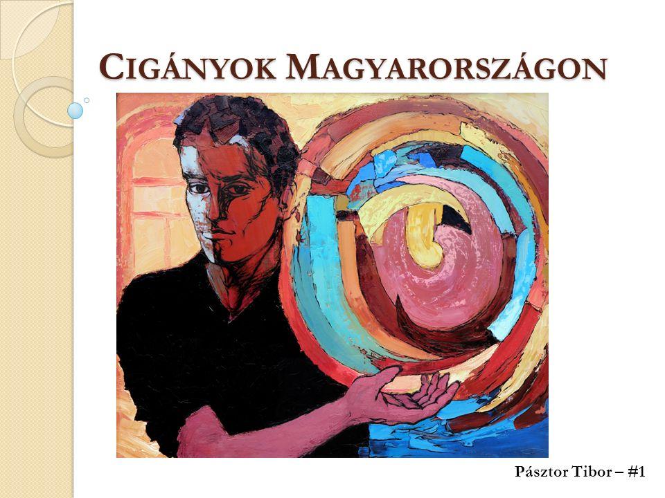 C IGÁNYOK M AGYARORSZÁGON Pásztor Tibor – #1
