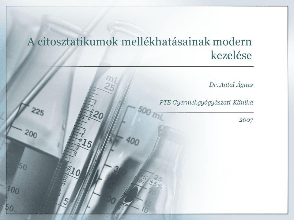 A citosztatikumok mellékhatásainak modern kezelése Dr.