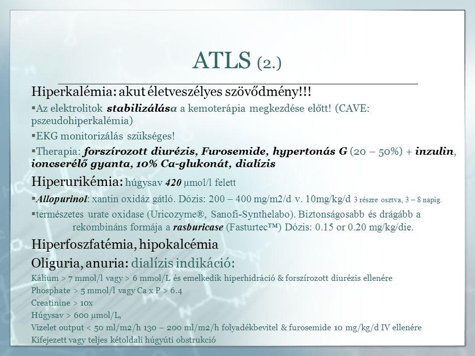 ATLS (2.) Hiperkalémia: akut életveszélyes szövődmény!!.