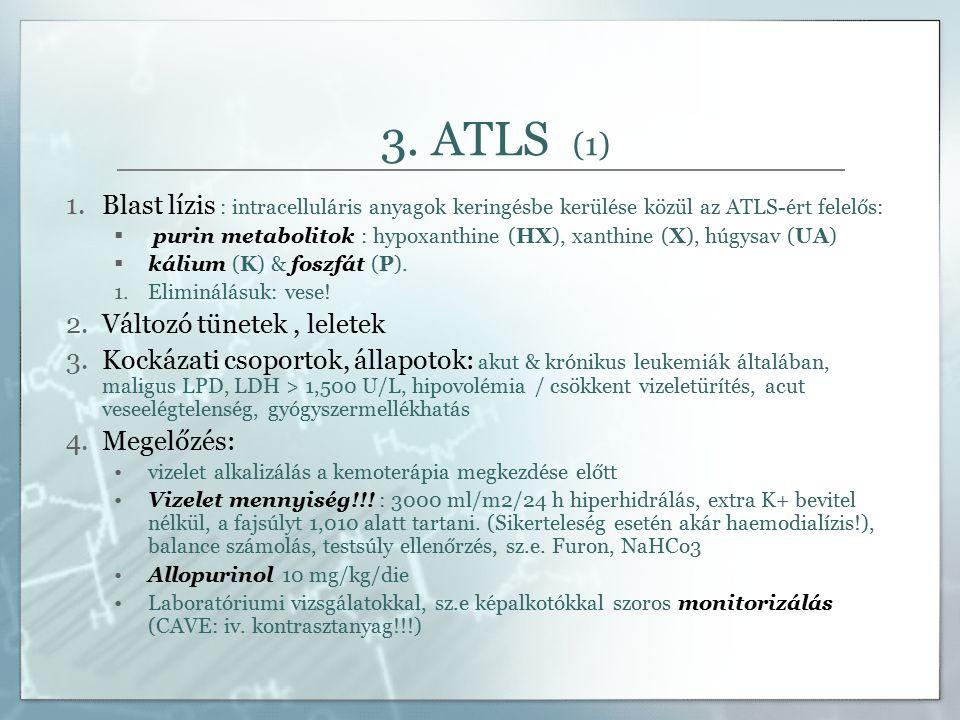 3. ATLS (1) 1.Blast lízis : intracelluláris anyagok keringésbe kerülése közül az ATLS-ért felelős:  purin metabolitok : hypoxanthine (HX), xanthine (