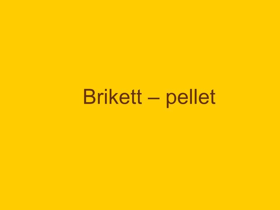 Brikett – pellet