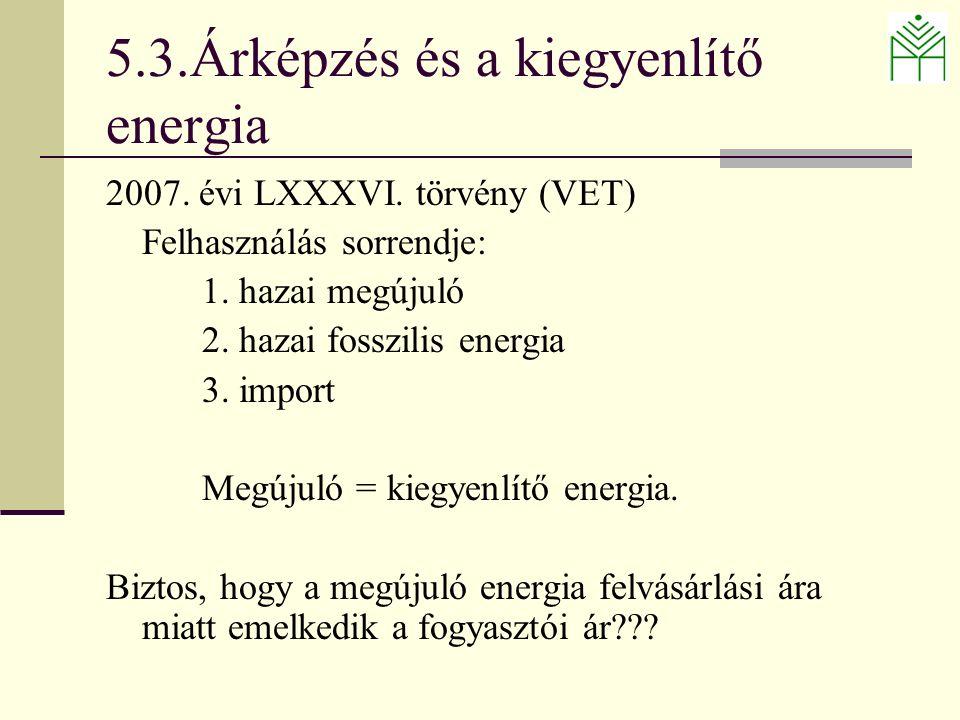 2007. évi LXXXVI. törvény (VET) Felhasználás sorrendje: 1.