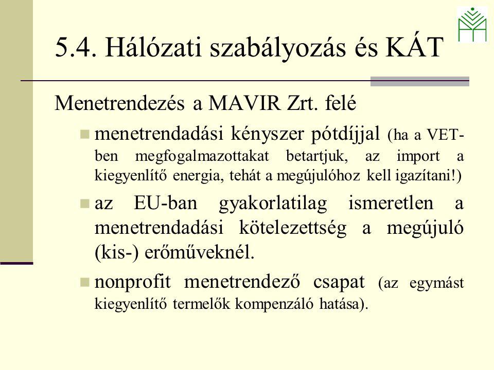 5.4. Hálózati szabályozás és KÁT Menetrendezés a MAVIR Zrt.