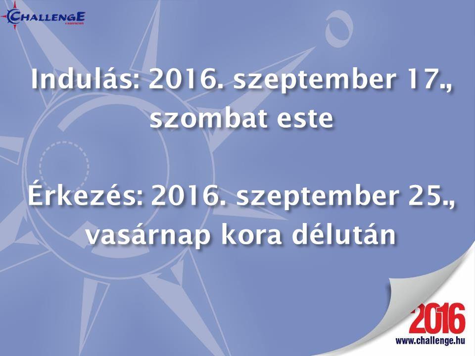 Indulás: 2016. szeptember 17., szombat este Érkezés: 2016. szeptember 25., vasárnap kora délután