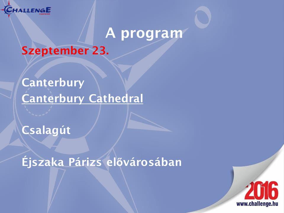 A program Szeptember 23. Canterbury Canterbury Cathedral Csalagút Éjszaka Párizs el ő városában