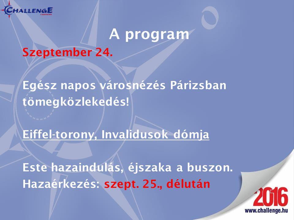 A program Szeptember 24. Egész napos városnézés Párizsban tömegközlekedés.