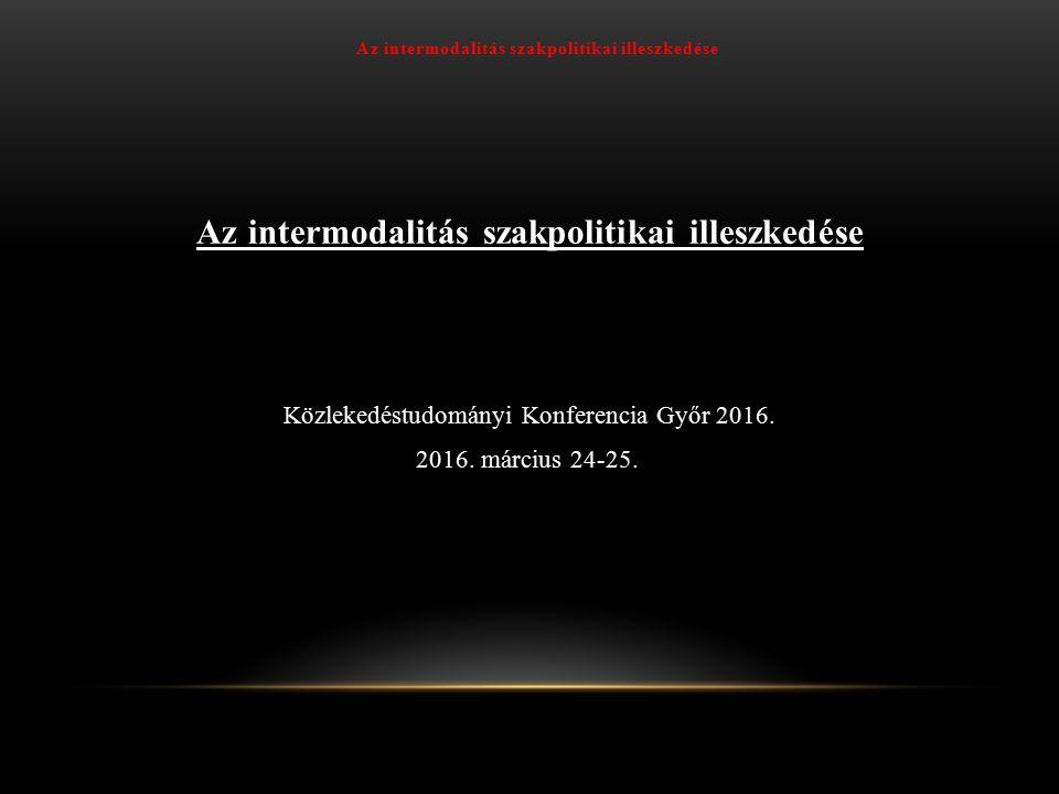 Az intermodalitás szakpolitikai illeszkedése IKOP Integrált Közlekedésfejlesztési Operatív Program