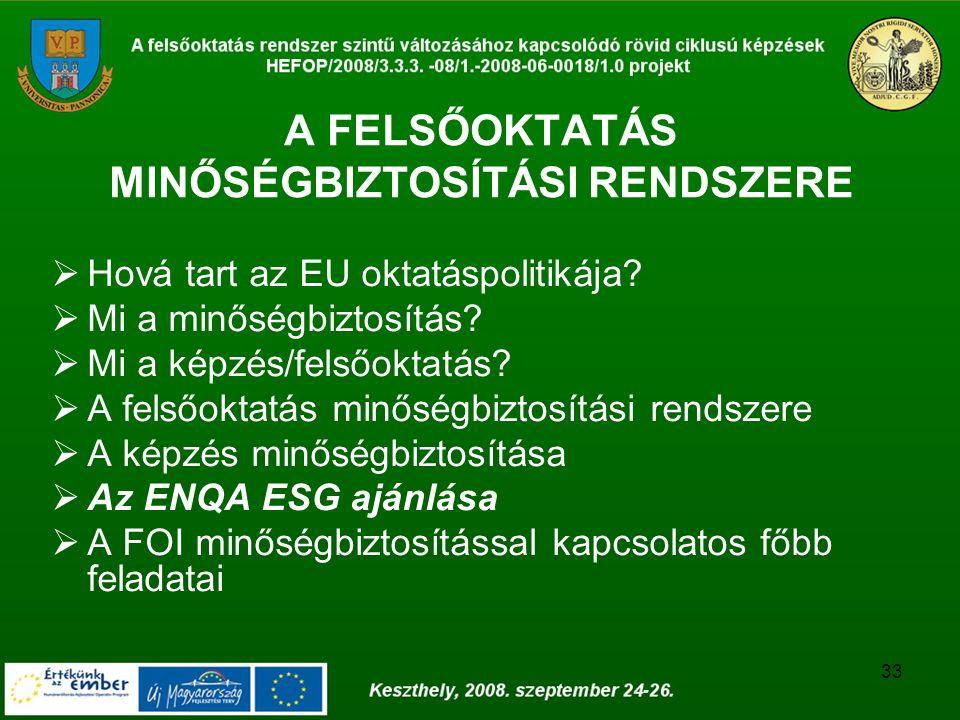 33 A FELSŐOKTATÁS MINŐSÉGBIZTOSÍTÁSI RENDSZERE  Hová tart az EU oktatáspolitikája.