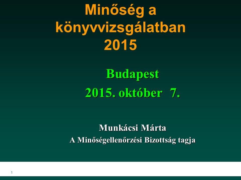1 Minőség a könyvvizsgálatban 2015 Budapest 2015. október 7.