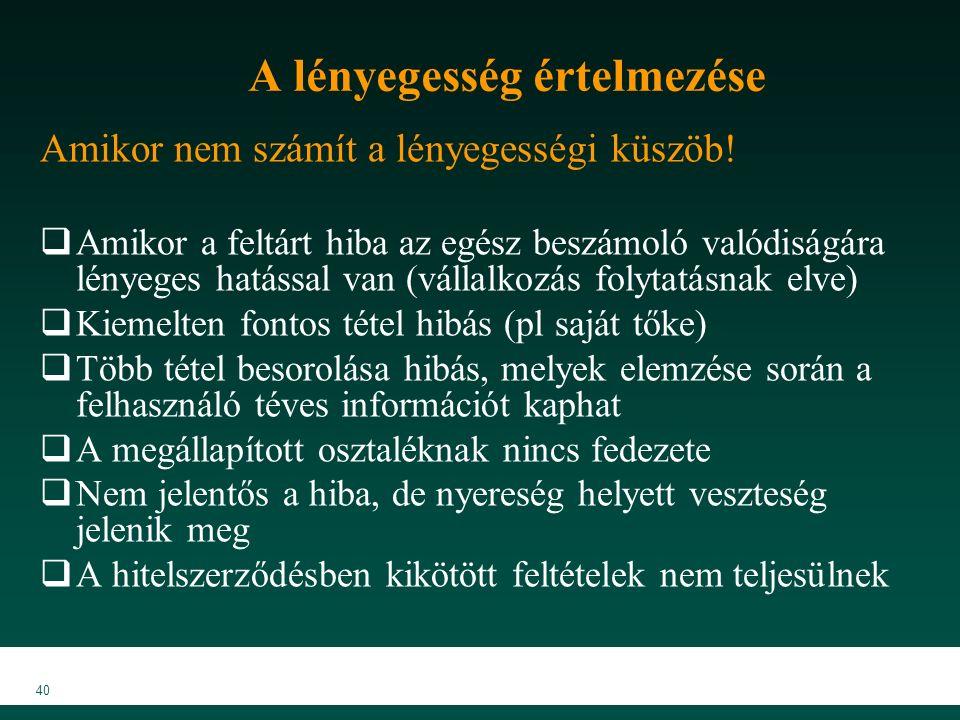 MKVK MEB 2007 40 A lényegesség értelmezése Amikor nem számít a lényegességi küszöb.
