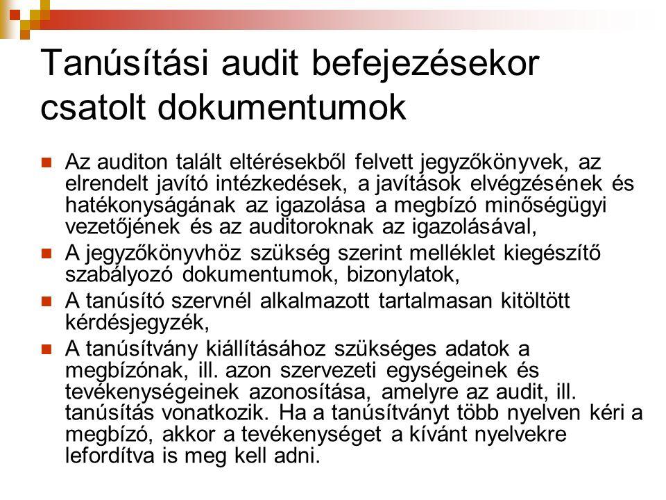 Tanúsítási audit befejezésekor csatolt dokumentumok Az auditon talált eltérésekből felvett jegyzőkönyvek, az elrendelt javító intézkedések, a javításo
