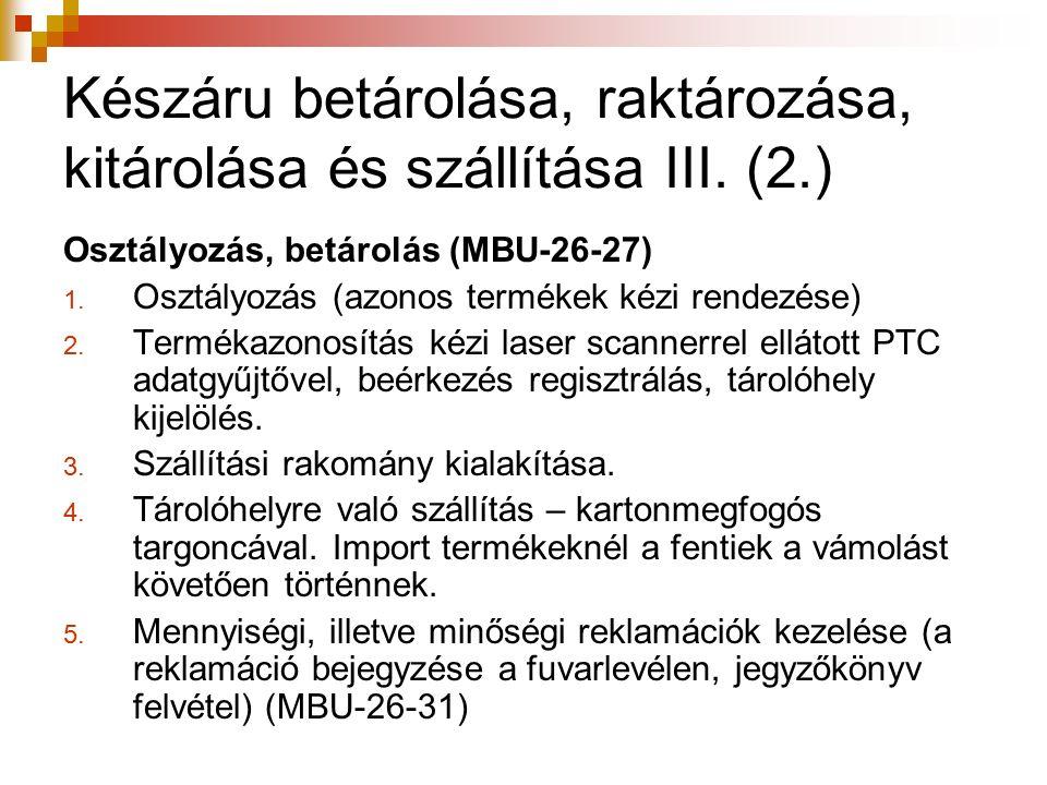 Készáru betárolása, raktározása, kitárolása és szállítása III. (2.) Osztályozás, betárolás (MBU-26-27) 1. Osztályozás (azonos termékek kézi rendezése)