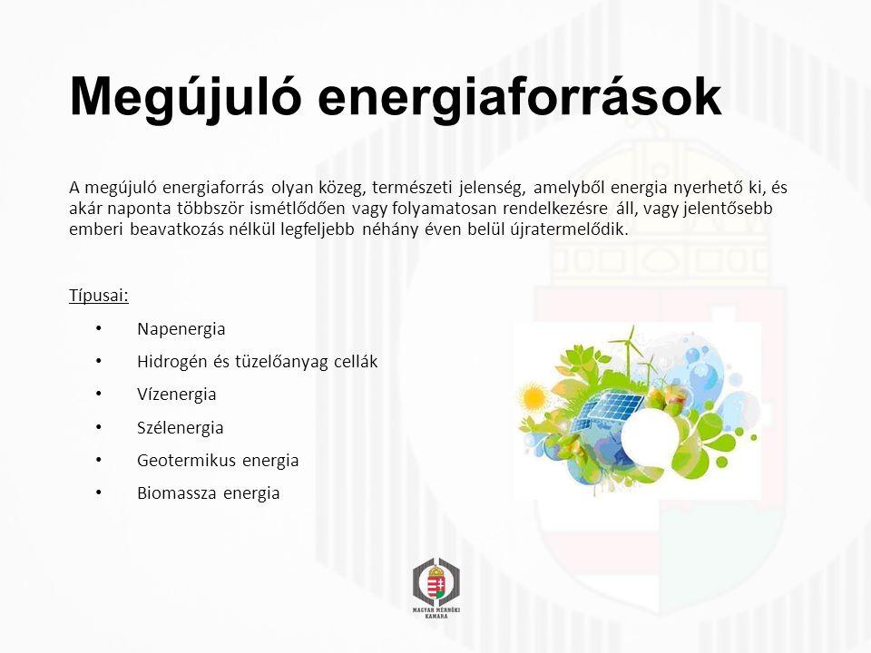 Megújuló energiaforrások A megújuló energiaforrás olyan közeg, természeti jelenség, amelyből energia nyerhető ki, és akár naponta többször ismétlődően vagy folyamatosan rendelkezésre áll, vagy jelentősebb emberi beavatkozás nélkül legfeljebb néhány éven belül újratermelődik.