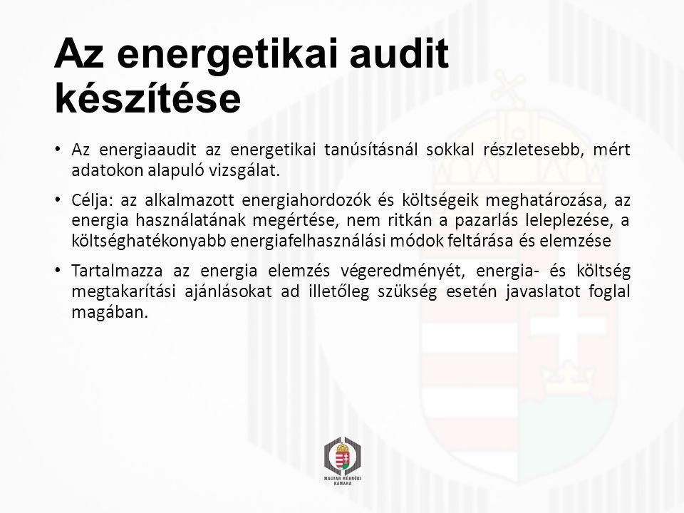 Az energetikai audit készítése Az energiaaudit az energetikai tanúsításnál sokkal részletesebb, mért adatokon alapuló vizsgálat.