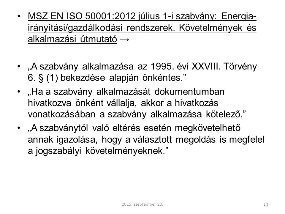 MSZ EN ISO 50001:2012 július 1-i szabvány: Energia- irányítási/gazdálkodási rendszerek.