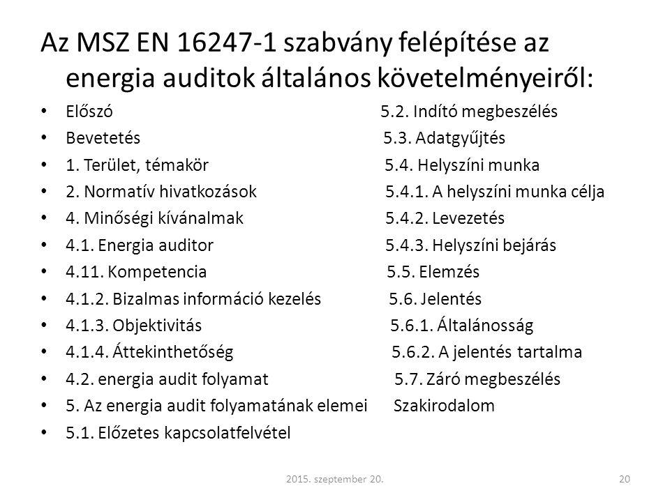 Az MSZ EN 16247-1 szabvány felépítése az energia auditok általános követelményeiről: Előszó 5.2.