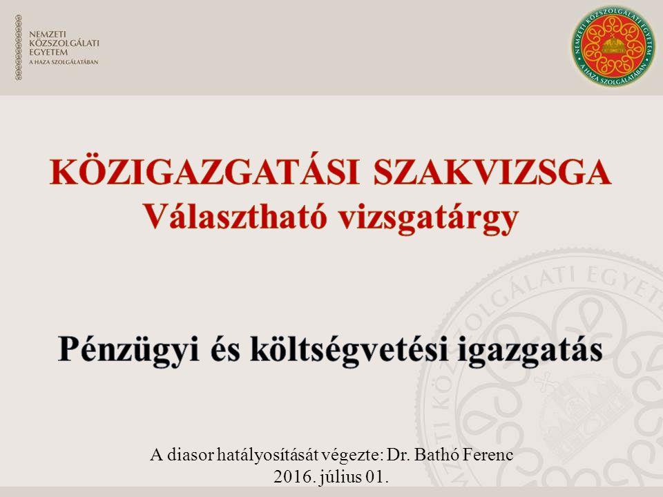 A diasor hatályosítását végezte: Dr. Bathó Ferenc 2016. július 01.