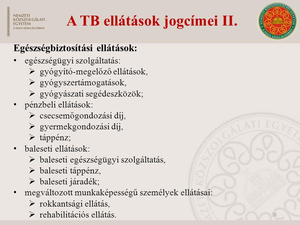 A TB ellátások jogcímei II.