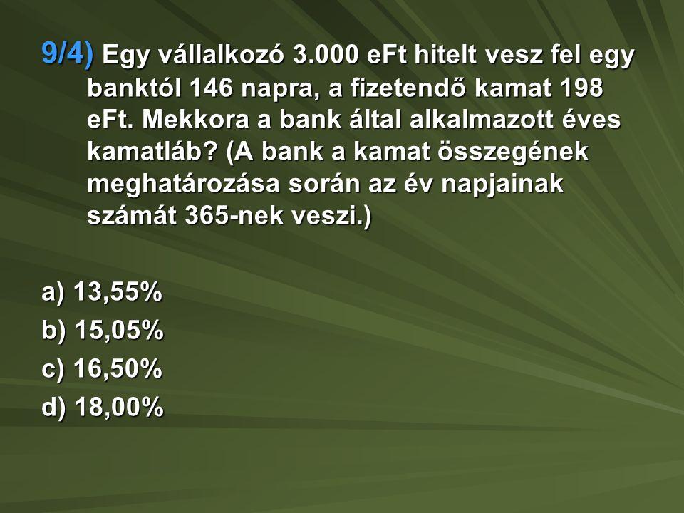 9/5) Örökölt egy évjáradékot.10 éven keresztül, minden év végén kapna 200 eFt-ot.