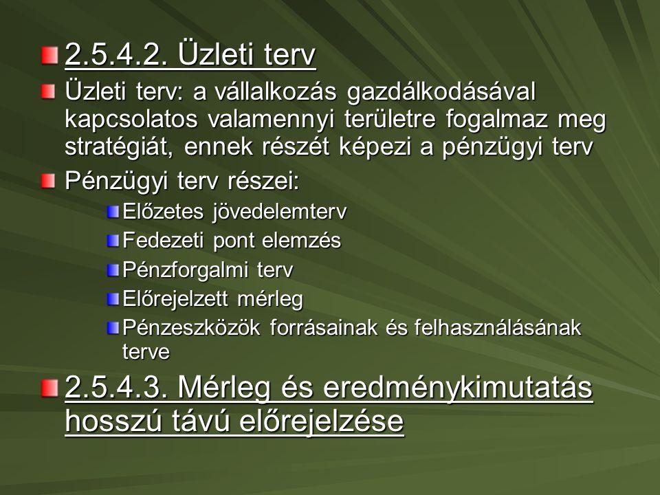 2.6.A rövid távú pénzügyi tervezés és a pénztár 2.6.1.