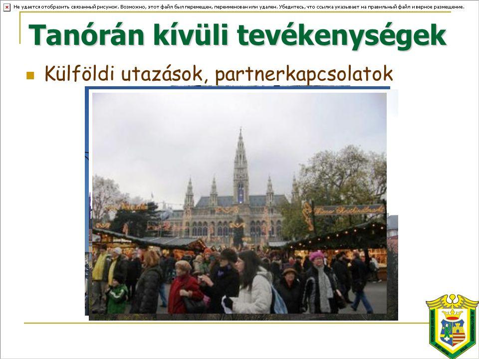 Tanórán kívüli tevékenységek Külföldi utazások, partnerkapcsolatok