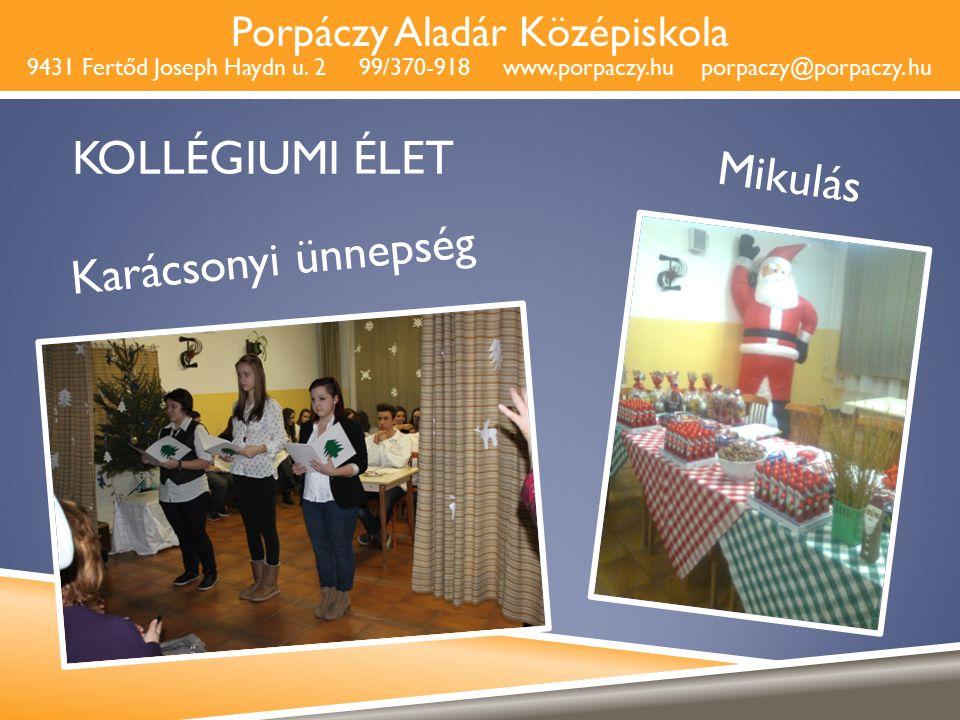 Porpáczy Aladár Középiskola 9431 Fertőd Joseph Haydn u. 2 99/370-918 www.porpaczy.hu porpaczy@porpaczy. hu KOLLÉGIUMI ÉLET Karácsonyi ünnepség Mikulás