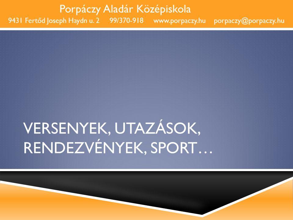 Győr – Moson – Sopron Megyei Általános Művelődési Központ – Porpáczy Középiskola 9431 Fertőd Joseph Haydn u. 2 99/370-918 www.gymsmoamk.hu porpaczy@po