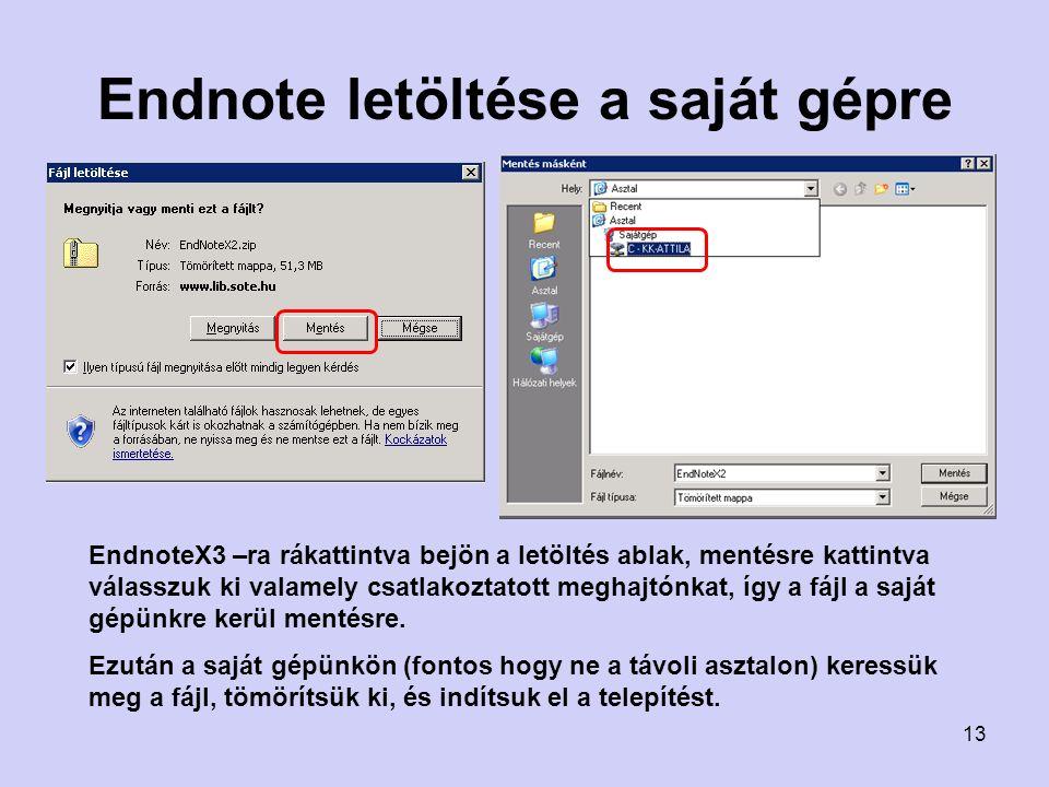 Endnote letöltése a saját gépre EndnoteX3 –ra rákattintva bejön a letöltés ablak, mentésre kattintva válasszuk ki valamely csatlakoztatott meghajtónka