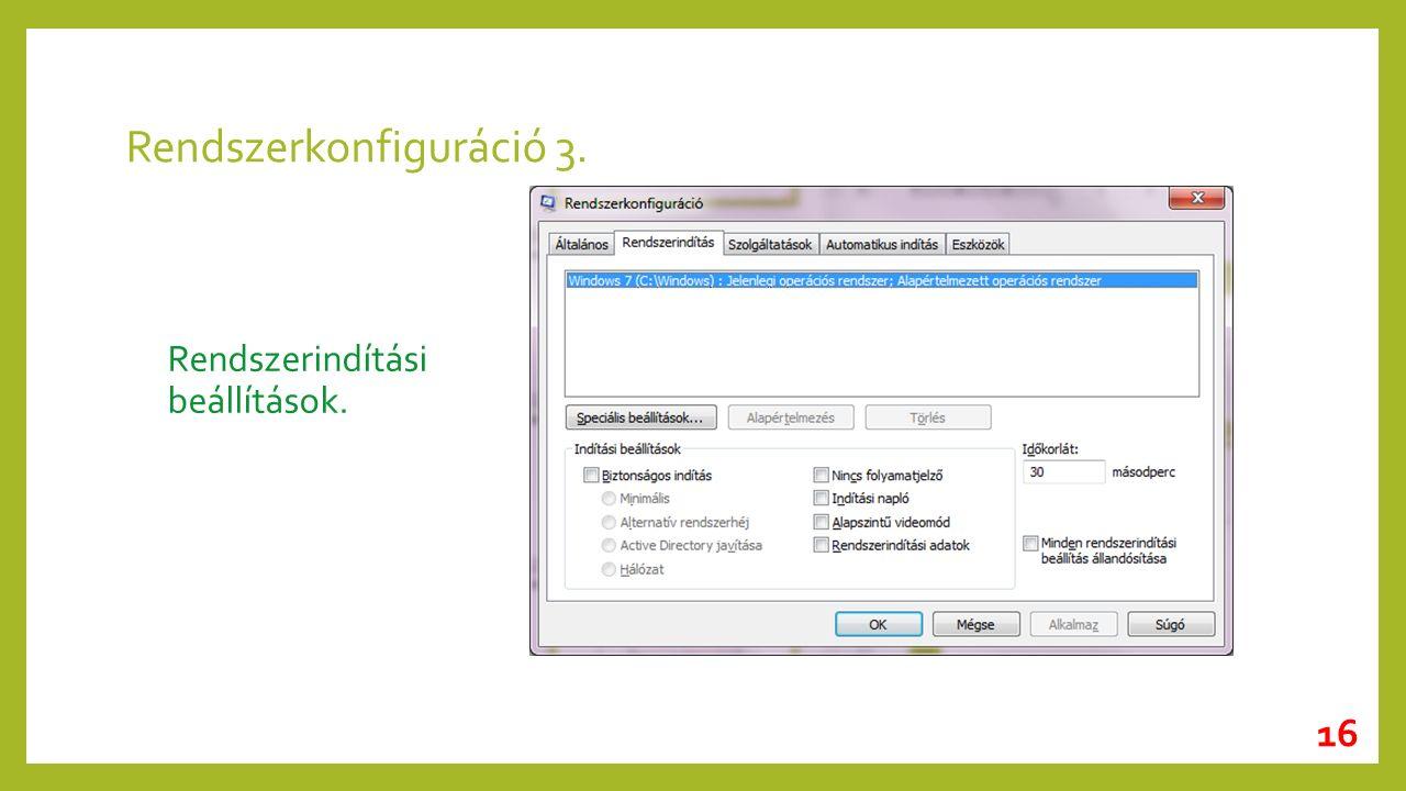 Rendszerkonfiguráció 3. Rendszerindítási beállítások. 16