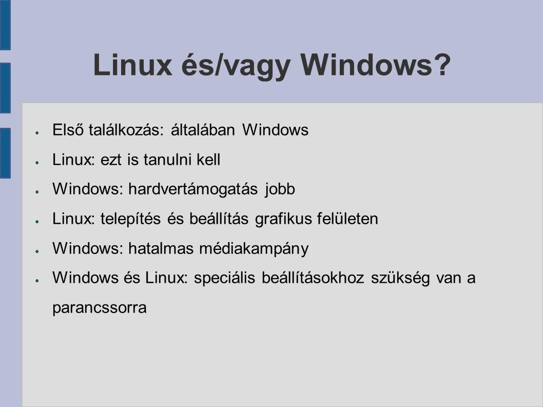Linux és/vagy Windows.
