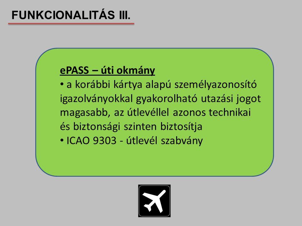ePASS – úti okmány a korábbi kártya alapú személyazonosító igazolványokkal gyakorolható utazási jogot magasabb, az útlevéllel azonos technikai és bizt